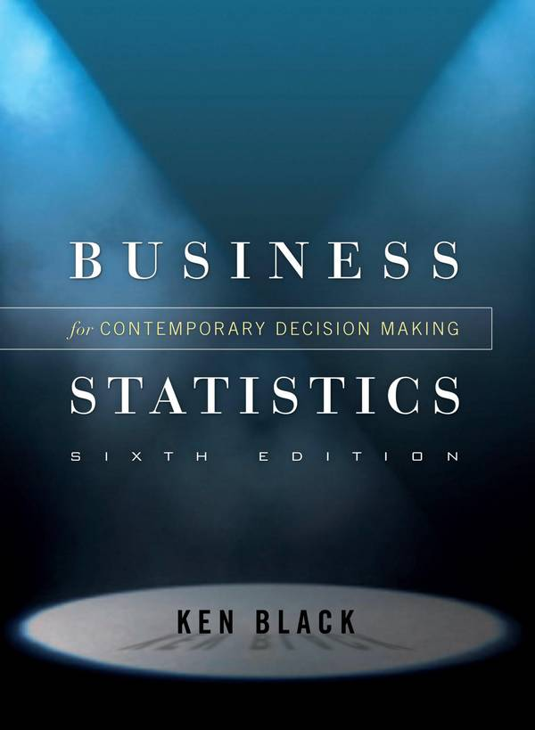 Business Statistics for Contemporary Decision Making (6th Edition)
