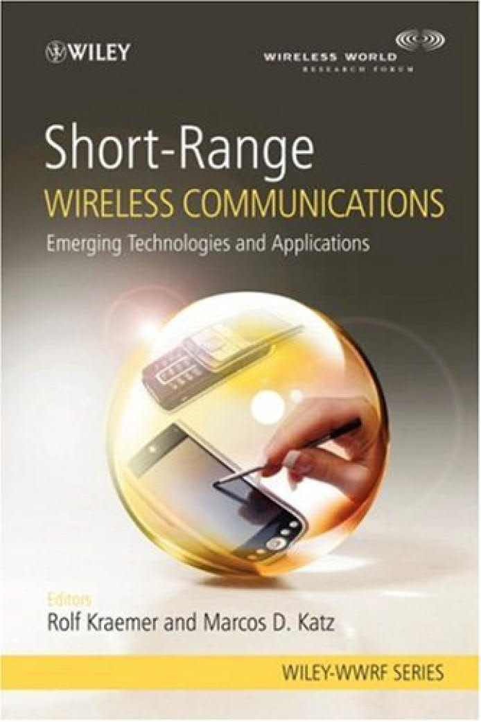 Short-Range Wireless Communications – Emerging Technologies and Applications