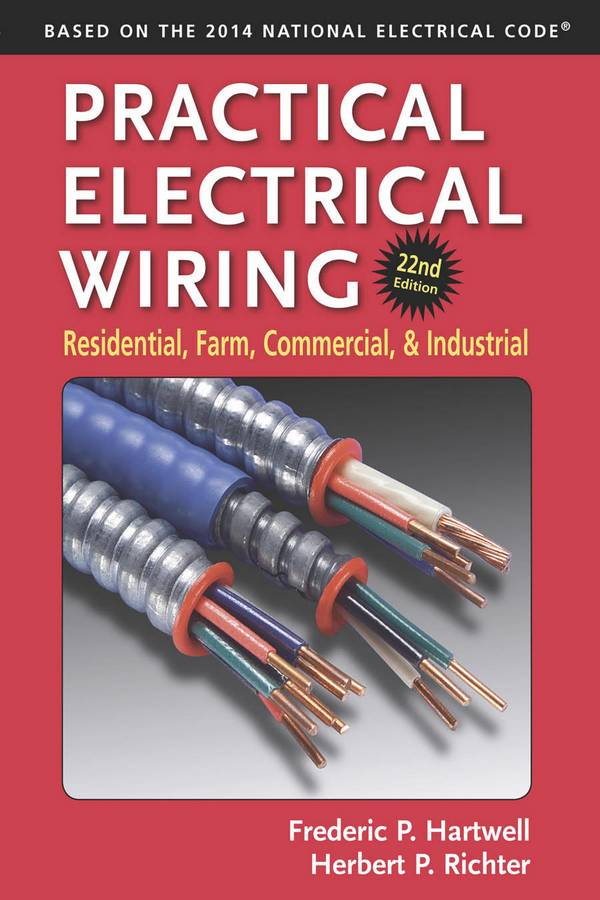 Practical Electrical Wiring – Residential, Farm, Commercial, and Industrial (22nd Edition)