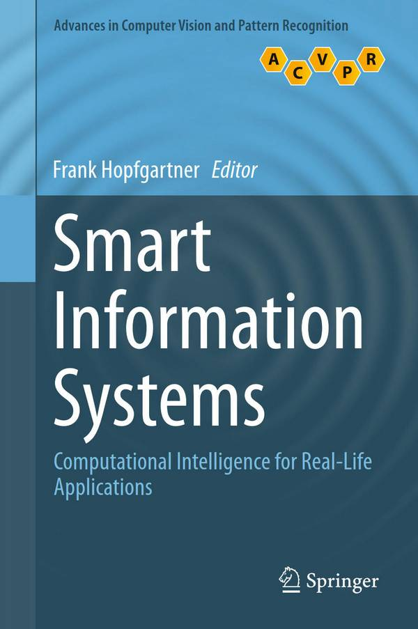Smart Information Systems – Computational Intelligence for Real-Life Applications