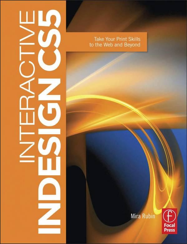 Interactive Indesign CS5 – Take Your Print Skills to the Web and Beyond