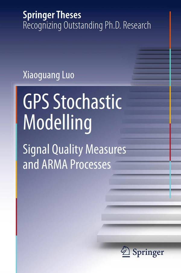 GPS Stochastic Modelling – Signal Quality Measures and ARMA Processes