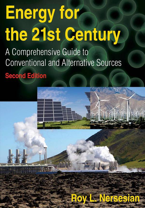 Energy for the 21st Century – A Comprehensive Guide to Conventional and Alternative Sources (2nd Edition)