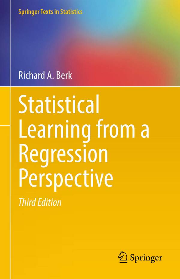 Statistical Learning from a Regression Perspective (3rd Edition)