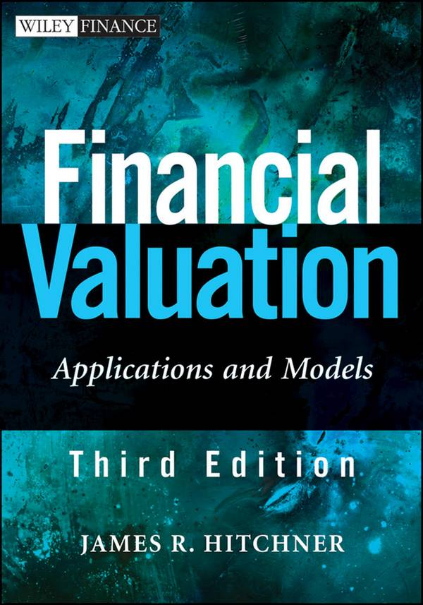 Financial Valuation – Applications and Models (3rd Edition)