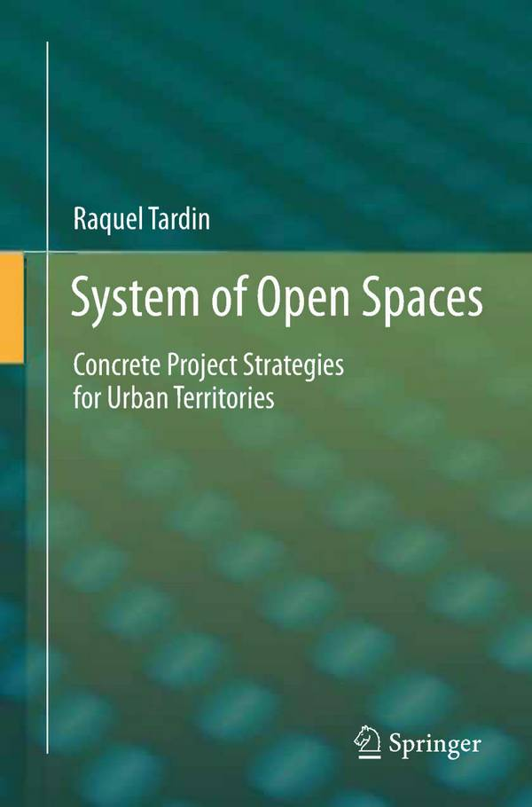 System of Open Spaces – Concrete Project Strategies for Urban Territories