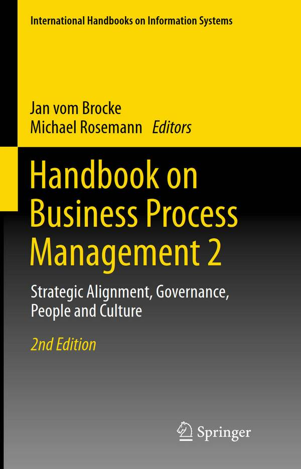 Handbook on Business Process Management 2 - Strategic Alignment, Governance, People and Culture (2nd Edition)