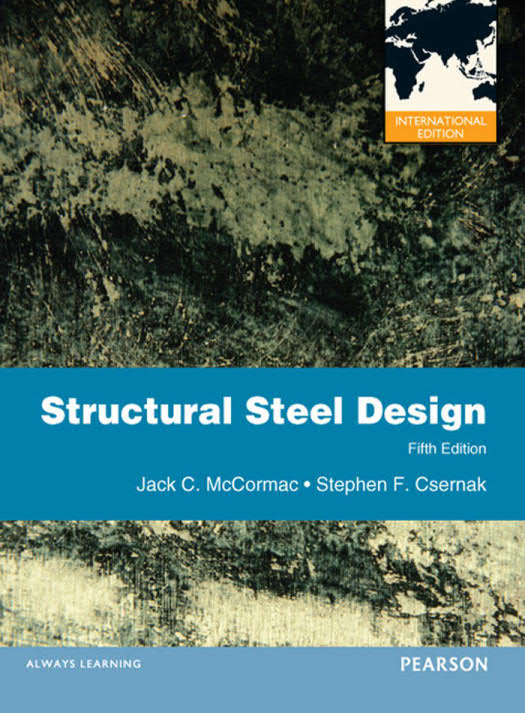 Structural Steel Design (5th International Edition)