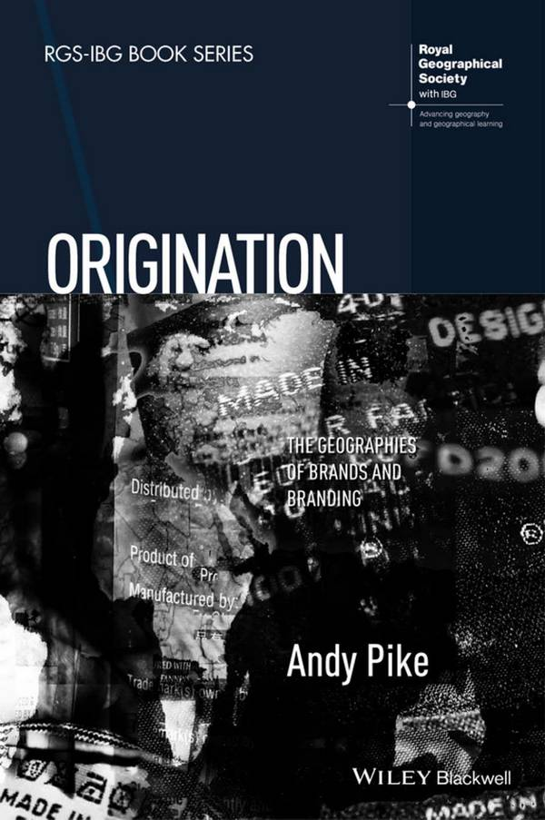 Origination – The Geographies of Brands and Branding