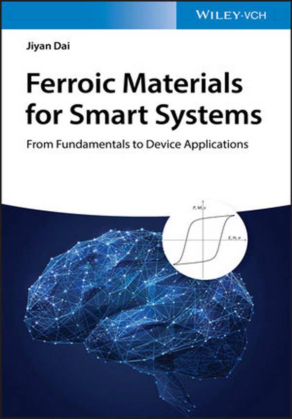 Ferroic Materials for Smart Systems – From Fundamentals to Device Applications