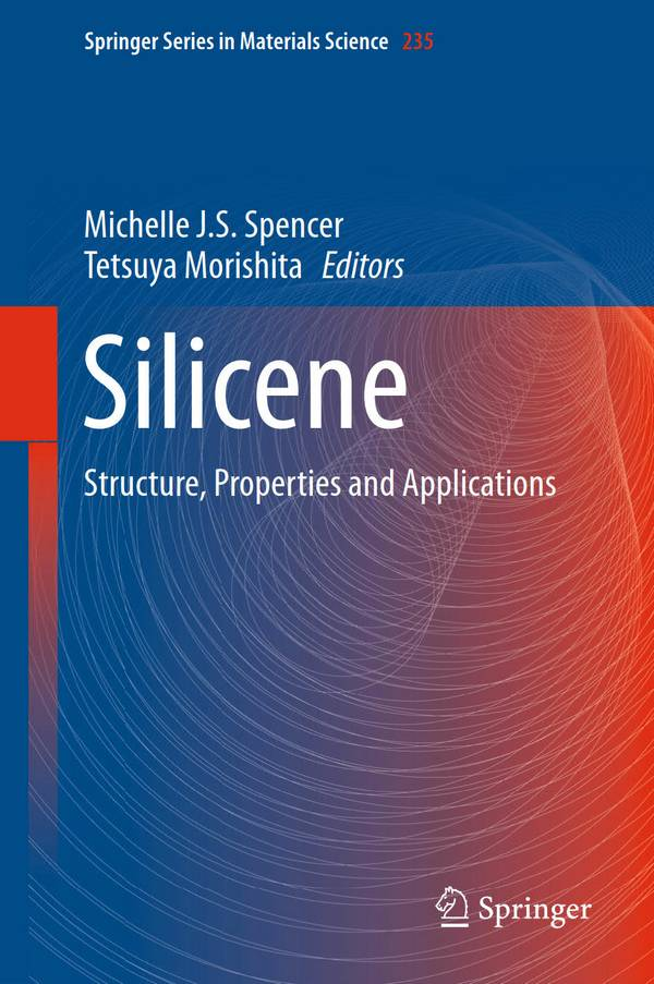 Silicene – Structure, Properties and Applications