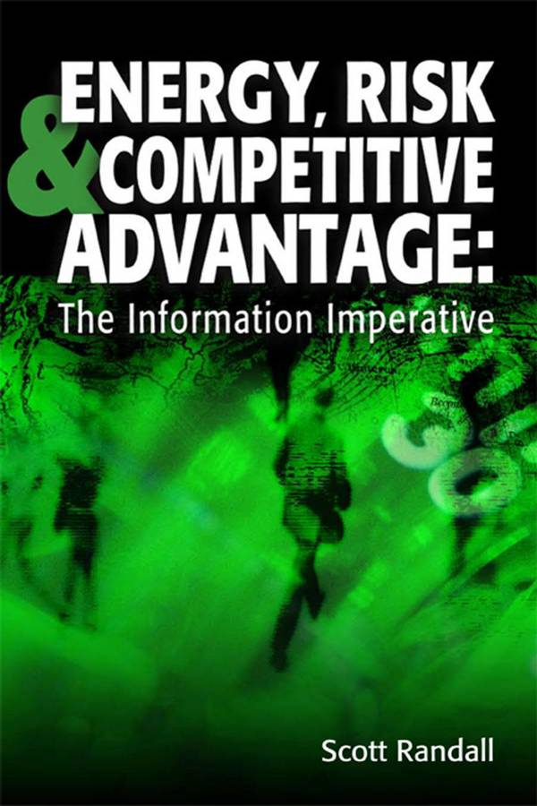 Energy, Risk and Competitive Advantage – The Information Imperative
