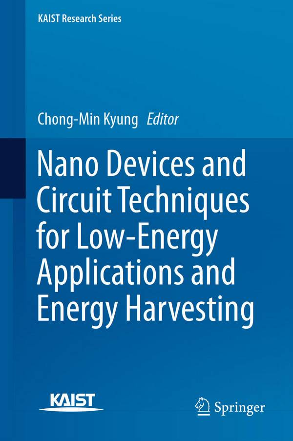 Nano Devices and Circuit Techniques for Low-Energy Applications and Energy Harvesting
