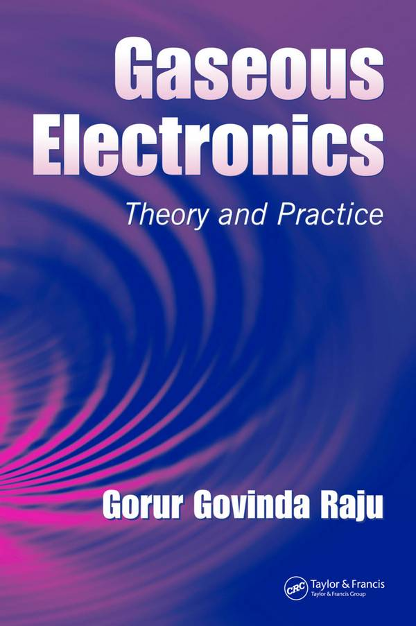 Gaseous Electronics – Theory and Practice