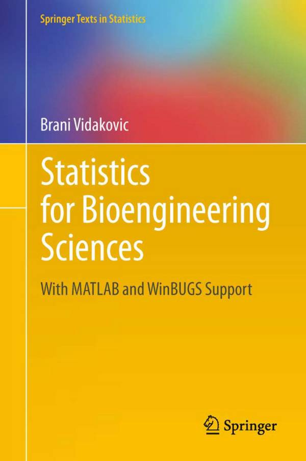 Statistics for Bioengineering Sciences - With MATLAB and WinBUGS Support
