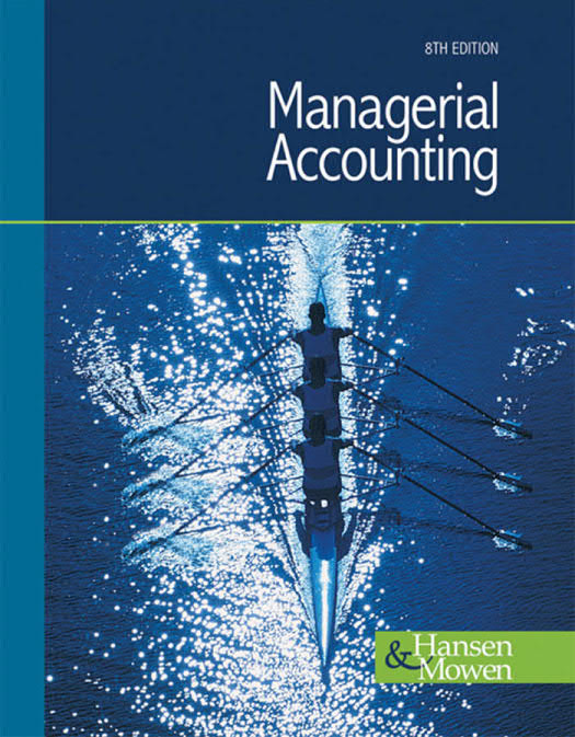 Managerial Accounting (Hansen, 8th Edition)