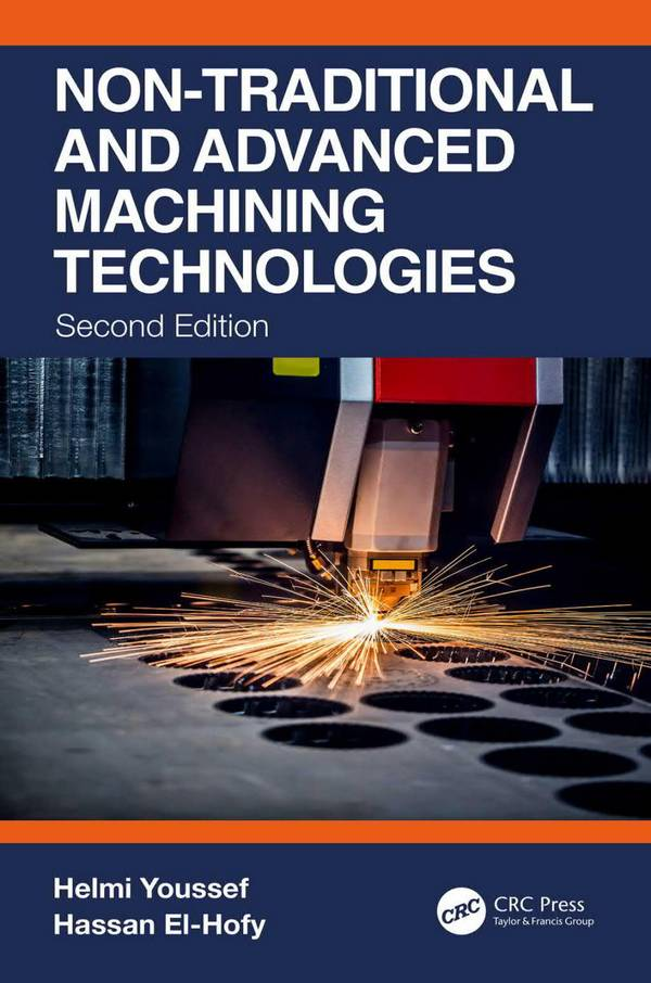 Non-Traditional and Advanced Machining Technologies (2nd Edition)