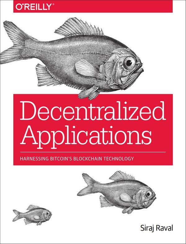 Decentralized Applications – Harnessing Bitcoin's Blockchain Technology