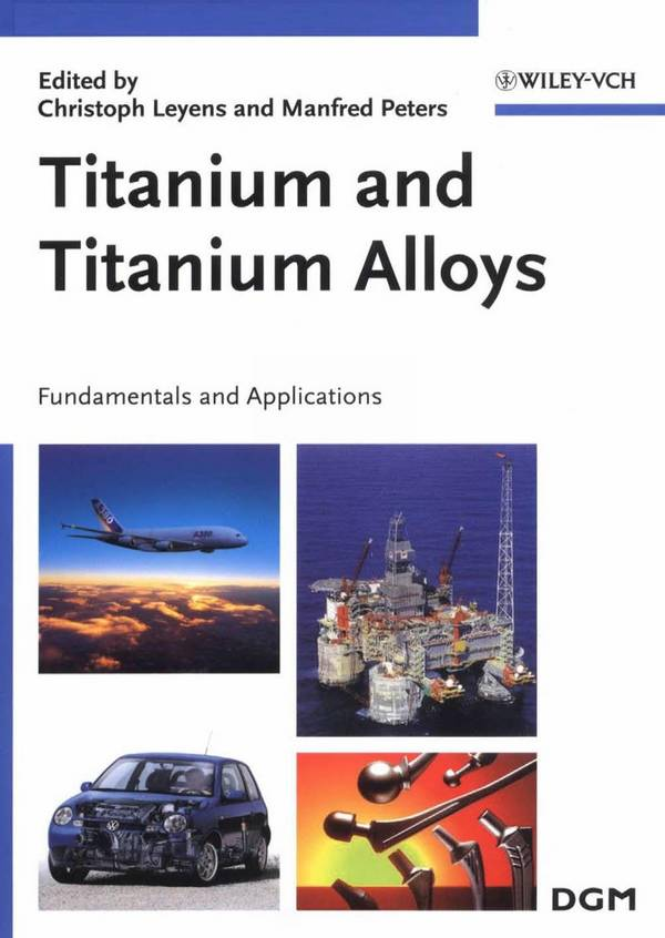 Titanium and Titanium Alloys – Fundamentals and Applications