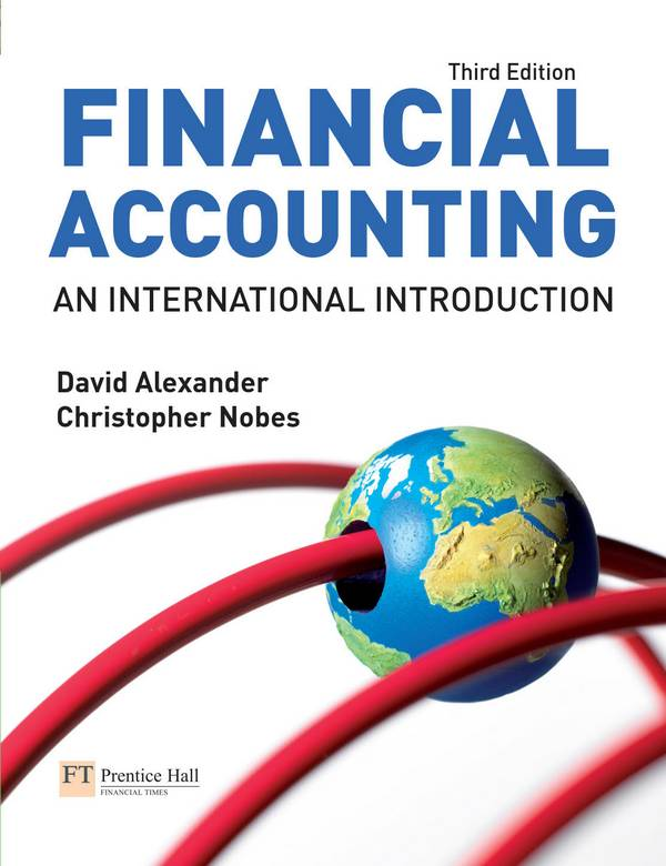 Financial Accounting – An International Introduction (3rd Edition)