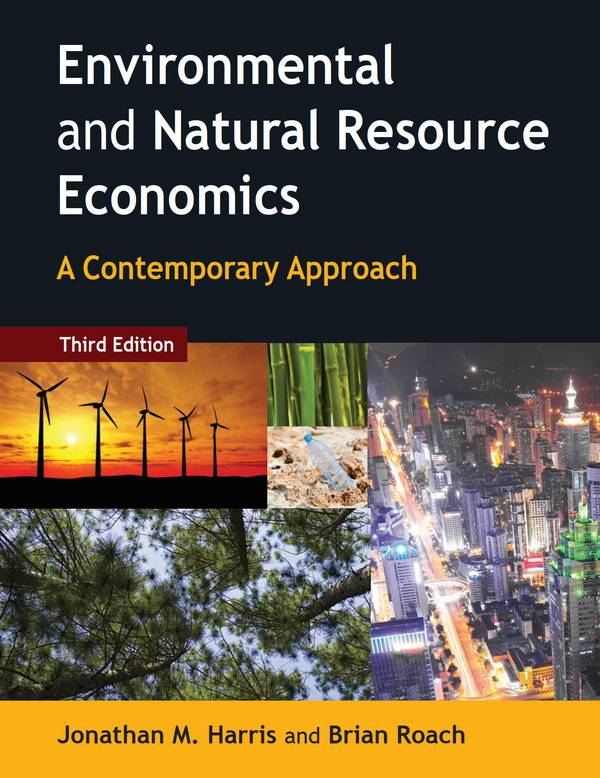 Environmental and Natural Resource Economics – A Contemporary Approach (3rd Edition)