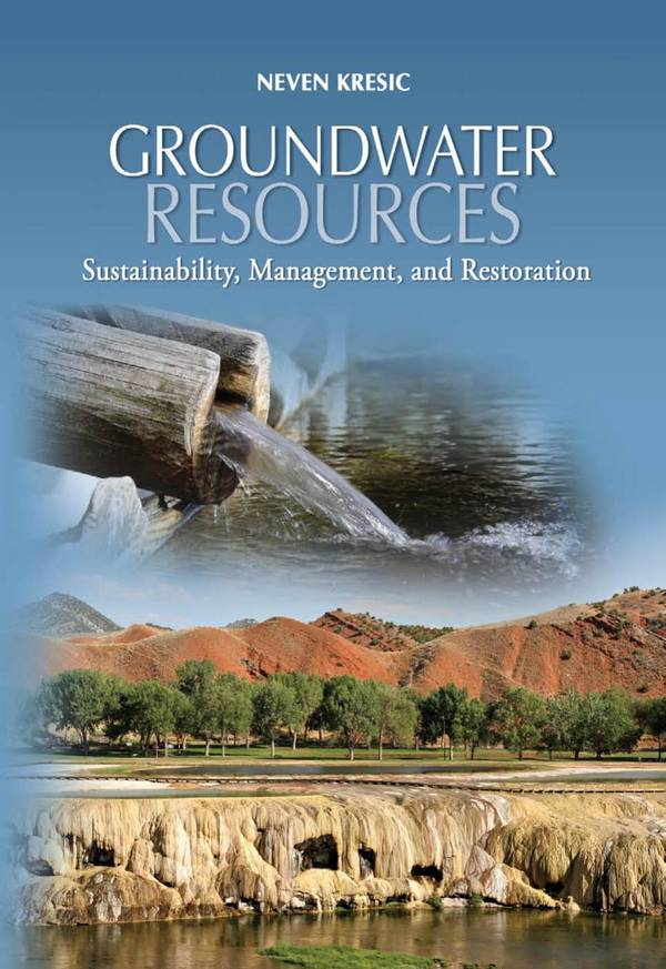 Groundwater Resources – Sustainability, Management, and Restoration