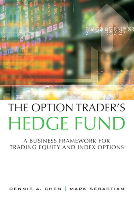 The Option Trader's Hedge Fund – A Business Framework for Trading Equity and Index Options