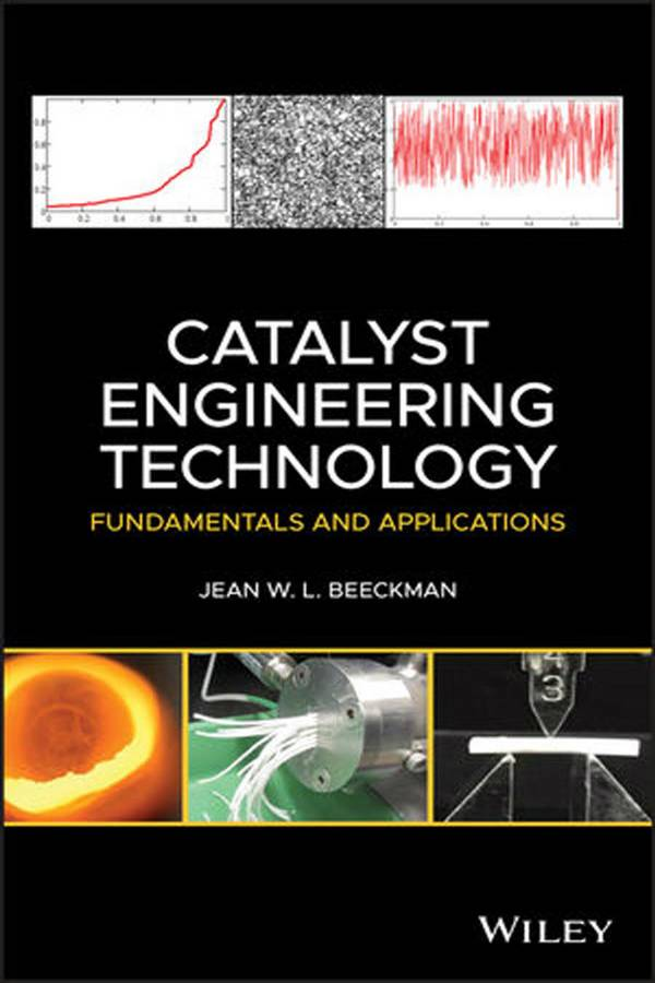 Catalyst Engineering Technology – Fundamentals and Applications