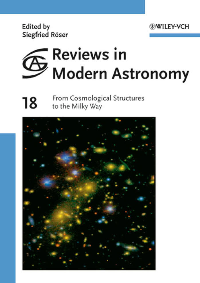 Reviews in Modern Astronomy 18 – From Cosmological Structures to the Milky Way