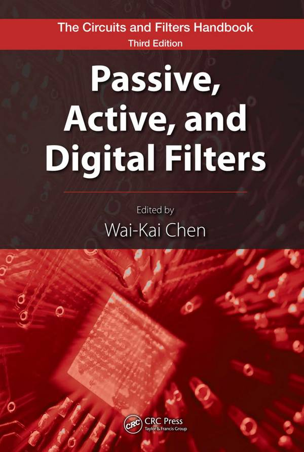 The Circuits and Filters Handbook – Passive, Active, and Digital Filters (3rd Edition)
