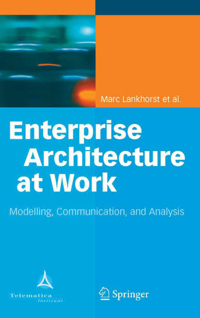 Enterprise Architecture at Work – Modelling, Communication and Analysis