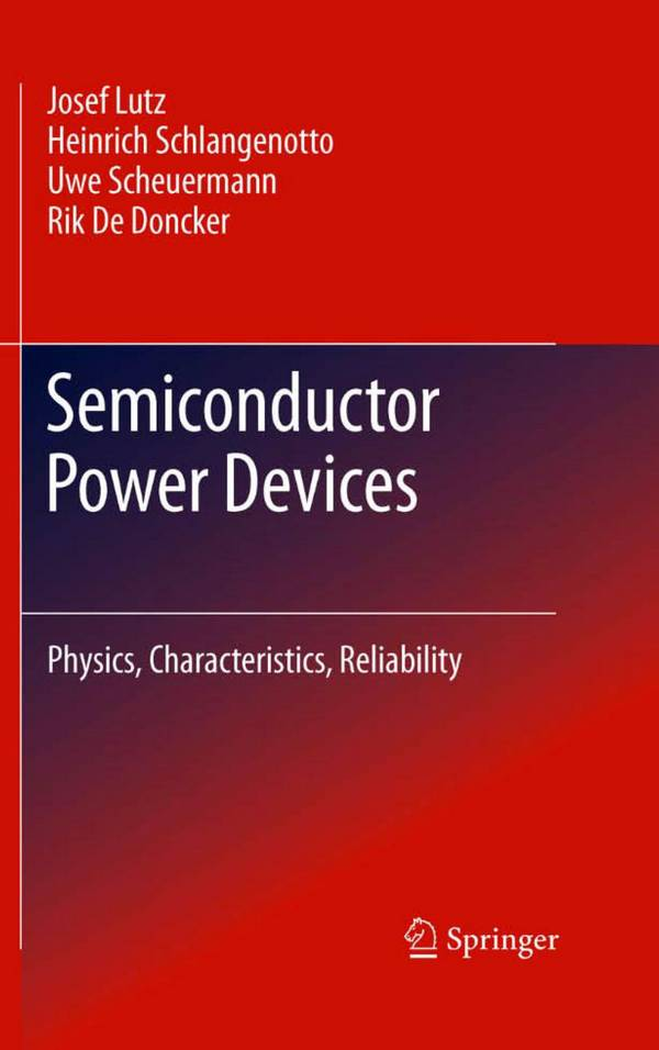 Semiconductor Power Devices – Physics, Characteristics, Reliability