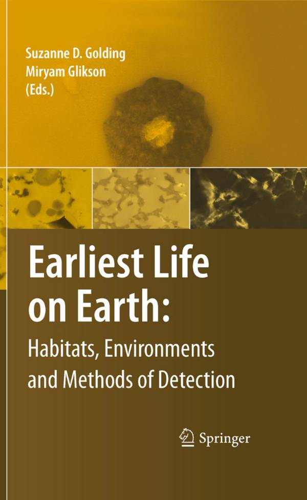 Earliest Life on Earth – Habitats, Environments and Methods of Detection