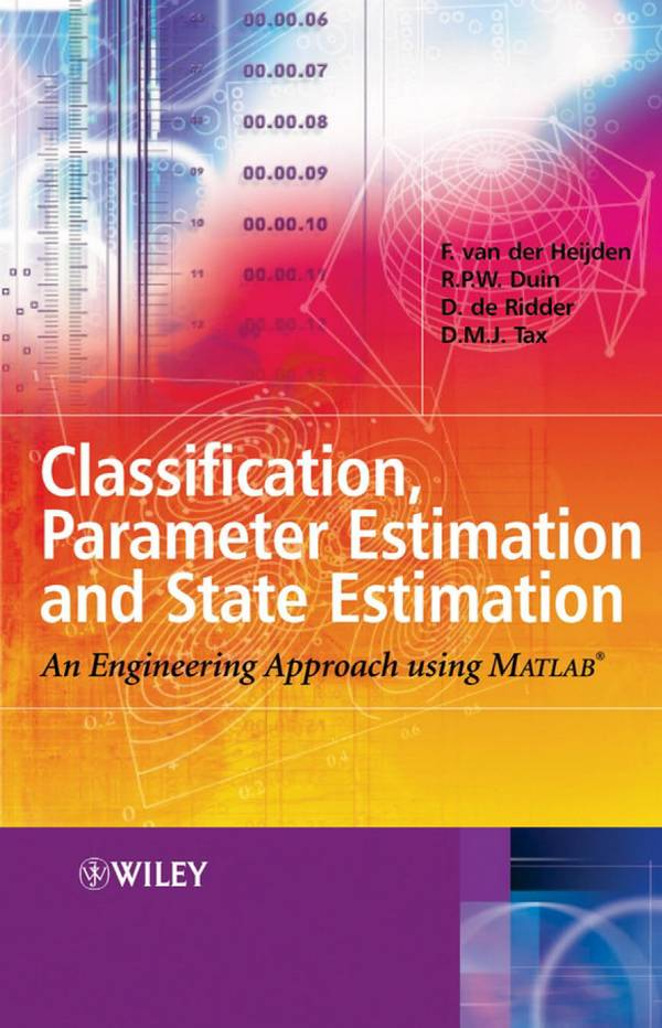 Classification, Parameter Estimation and State Estimation – An Engineering Approach using MATLAB