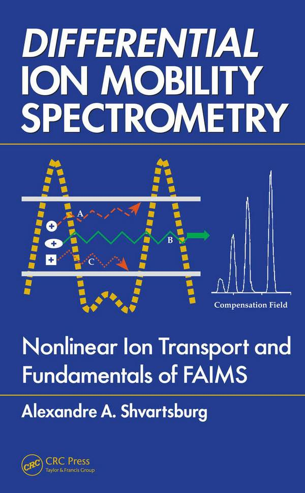 Differential Ion Mobility Spectrometry – Nonlinear Ion Transport and Fundamentals of FAIMS