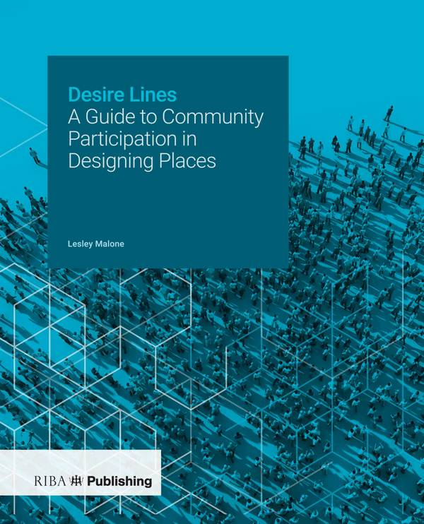 Desire Lines – A Guide to Community Participation in Designing Places