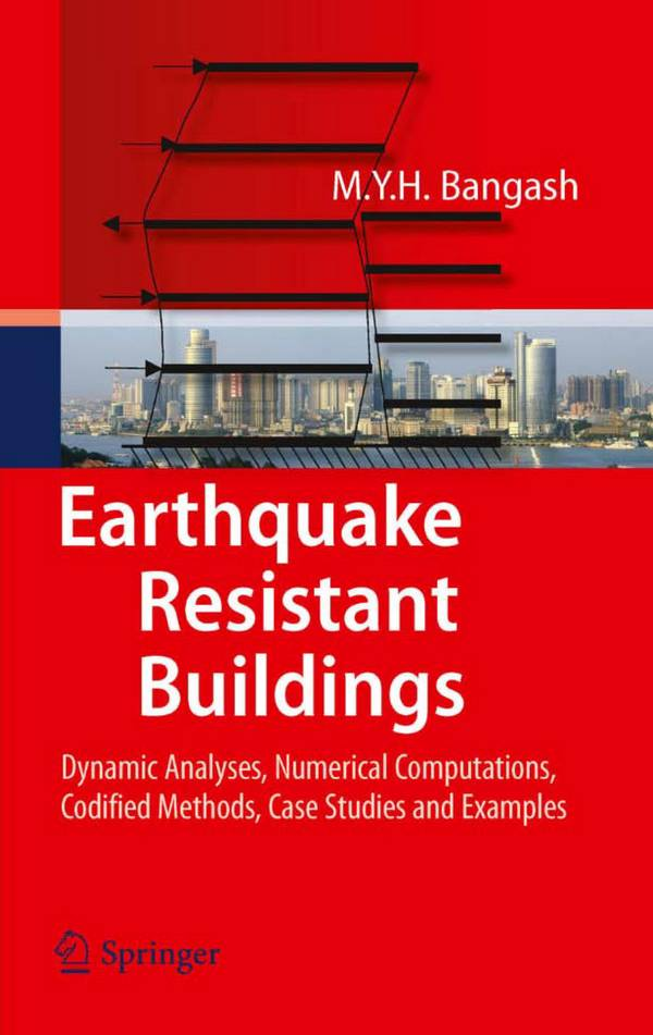 Earthquake Resistant Buildings – Dynamic Analyses, Numerical Computations, Codified Methods, Case Studies and Examples