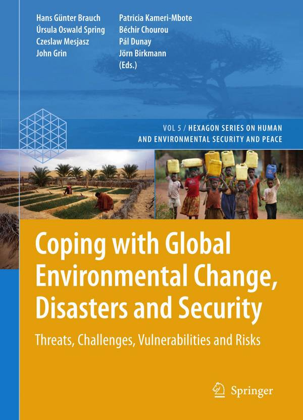 Coping with Global Environmental Change, Disasters and Security – Threats, Challenges, Vulnerabilities and Risks