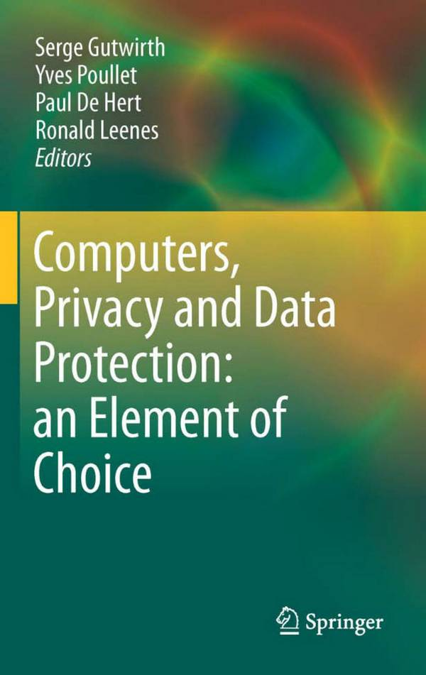 Computers, Privacy and Data Protection – an Element of Choice
