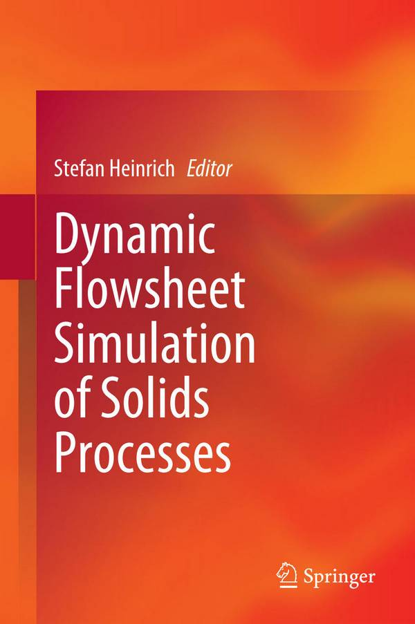 Dynamic Flowsheet Simulation of Solids Processes