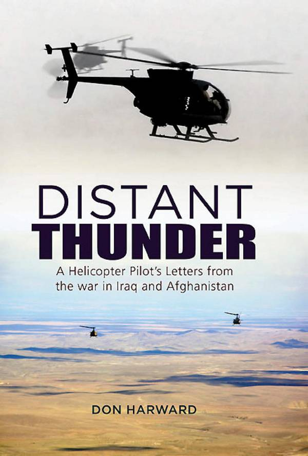 Distant Thunder – A Helicopter Pilot's Letters from War in Iraq and Afghanistan