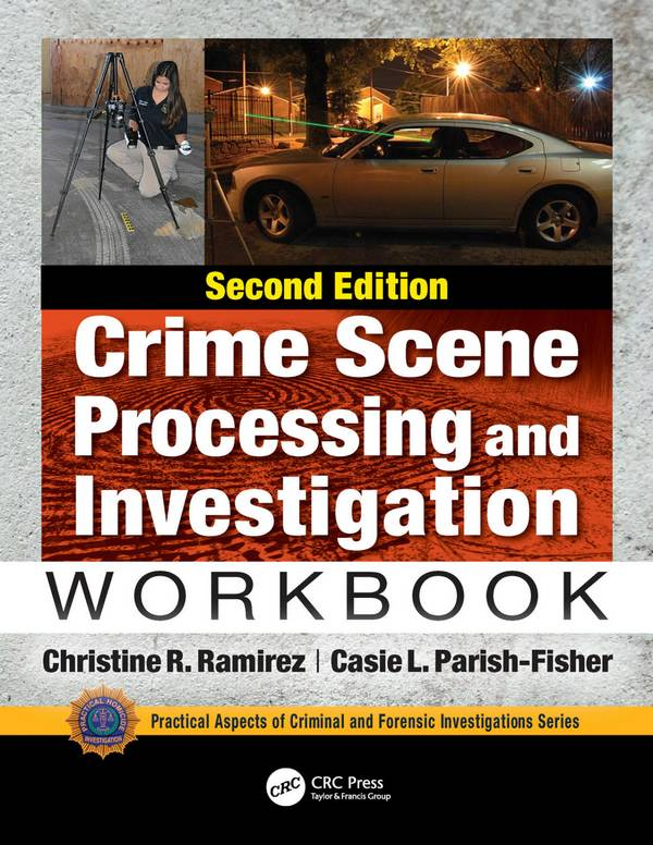 Crime Scene Processing and Investigation Workbook (2nd Edition)