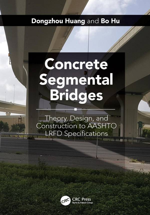 Concrete Segmental Bridges – Theory, Design, and Construction to AASHTO LRFD Specifications