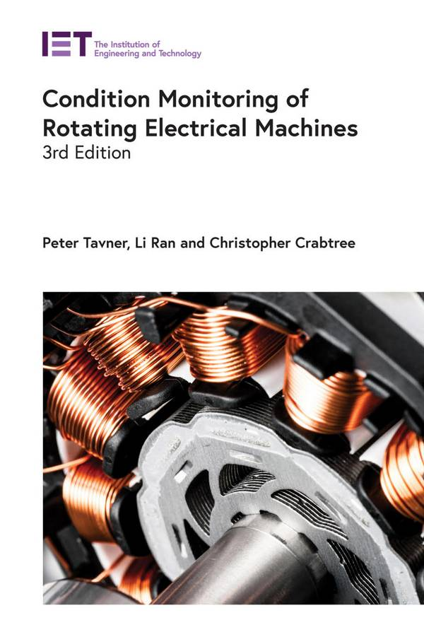 Condition Monitoring of Rotating Electrical Machines (3rd Edition)