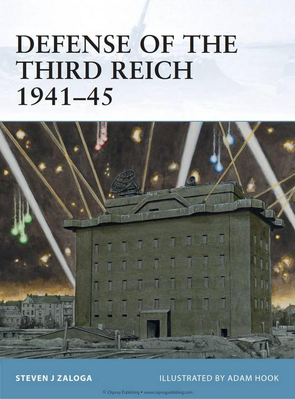 Defense of the Third Reich 1941-45 (Osprey Fortress 107)