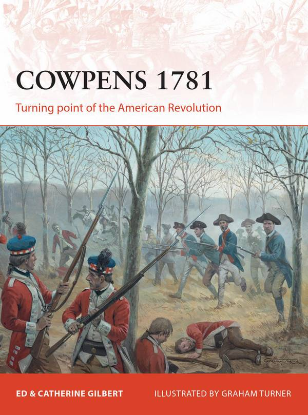Cowpens 1781 – Turning Point of the American Revolution (Osprey Campaign 283)