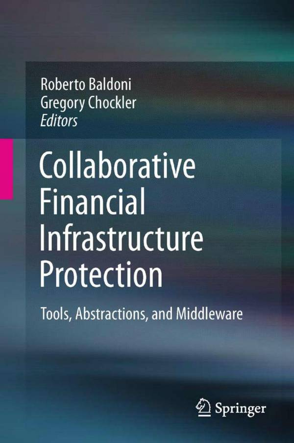 Collaborative Financial Infrastructure Protection – Tools, Abstractions, and Middleware