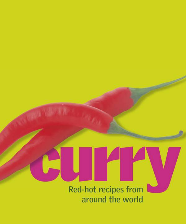 Curry Cuisine – Fragrant Dishes from India, Thailand, Vietnam, and Indonesia