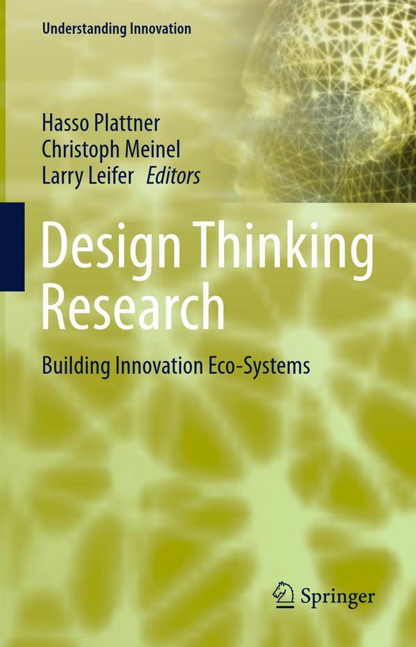 Design Thinking Research – Building Innovation Eco-Systems