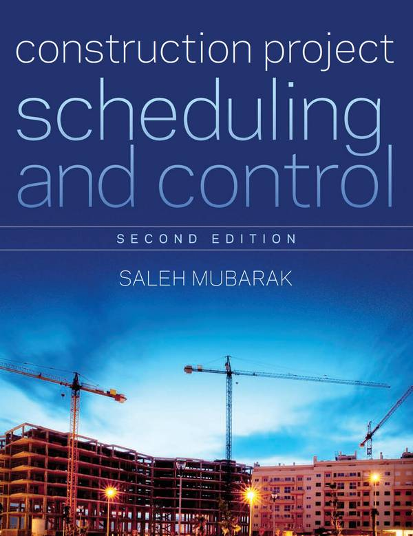 Construction Project Scheduling and Control (2nd Edition)